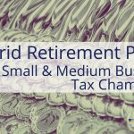 Hybrid Retirement Plans: Small & Medium Sized Business Tax Champions