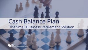 Cash Balance Plan The Small Business Retirement Solution